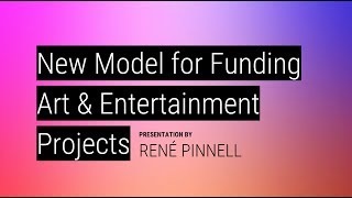 Download NEW MODEL FOR FUNDING ART & ENTERTAINMENT PROJECTS // presented at SXSW 2019 by René Pinnell Video
