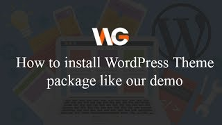 Download How to Install WordPress Theme Package to be like Demo Video