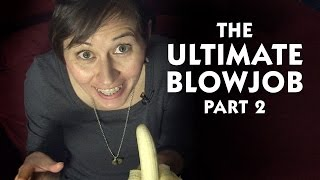 Download The Ultimate Blowjob - Part 2 Video