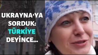 Download Ukrayna'ya Sorduk: Türkiye Denince Aklınıza İlk Olarak Ne Geliyor? Video
