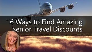 Download 6 Ways to Find Amazing Senior Travel Discounts and Budget Travel Options | Sixty and Me Articles Video
