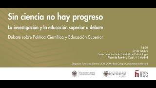 Download Sin ciencia no hay progreso. Debate sobre Política Científica y Educación Superior Video