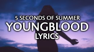 Download 5 Seconds Of Summer - Youngblood (Lyrics / Lyric Video) Video
