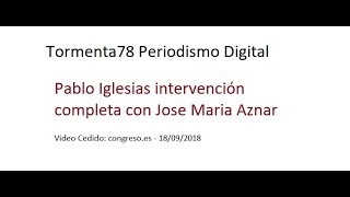 Download Pablo Iglesias intervención completa con Jose Maria Aznar 18/09/18 Video