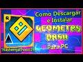 Download Como descargar e Instalar Geometry Dash Full Para PC /WINDOWS 7,8,8.1 (2 Formas) Video