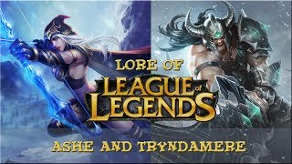 Download Lore of League of Legends [Part 56] Ashe and Tryndamere Video