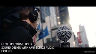 Download HOW I USE WHAT I USE 9. SOUND DESIGN WITH AMBISONICS AUDIO Video