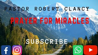 Download PRAYER FOR MIRACLES, DELIVERANCE, HEALING & BREAKTHROUGH - PST ROBERT CLANCY Video