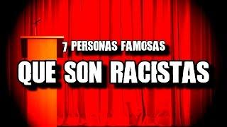 Download 7 personas famosas que son racistas   DrossRotzank Video
