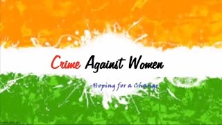 Download Crime Against Women in India - Hoping for a Change Video