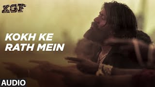 Download Kokh Ke Rath Mein Full Audio Song | KGF | Yash | Srinidhi Shetty | Ravi Basrur | Tanishk Bagchi Video