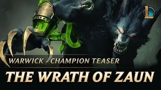 Download Warwick: The Wrath of Zaun | Champion Teaser – League of Legends Video