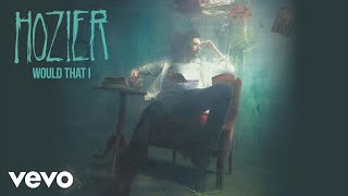 Download Hozier - Would That I Video
