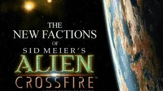 Download Sid Meier's Alien Crossfire - The New Factions (Audio Blurbs, Pictures & Bonuses) Video