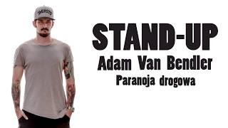 Download Adam Van Bendler - Paranoja drogowa STAND-UP Video