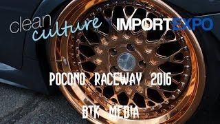 Download Pocono Raceway 2016 | Clean Culture x Import Expo | BTK Media Video