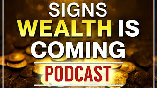 Download 9 Signs Wealth is Coming You Way - Get Rich - Be Abundant Video