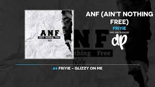 Download Friyie - ANF: Ain't Nothing Free (FULL MIXTAPE) Video
