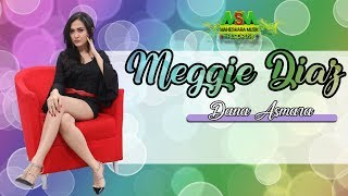 Download Dana Asmara by Meggie Diaz (Reloaded) Video
