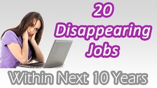 Download 20 Disappearing Jobs in Near Future Video