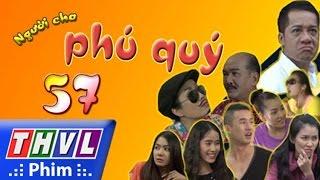 Download THVL   Người cha phú quý - Tập 57 Video