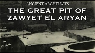 Download The Great Pit of Zawyet El Aryan in Egypt | Ancient Architects Video