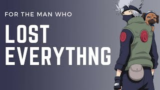 Download Naruto - Kakashi Hatake: For The Man Who Lost Everything Video