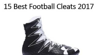 Download 15 Best Football Cleats 2017 Video