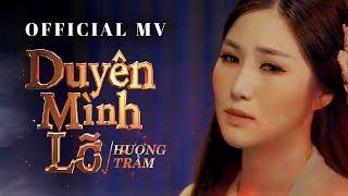 Download Hương Tràm - Duyên Mình Lỡ ( #DML ) [ Official MV ] Video