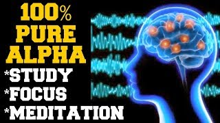 Download INSTANT RESULTS : 100% PURE ALPHA BRAIN WAVES FOR STUDY, MEDITATION , FOCUS, INTELLIGENCE Video