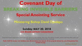Download Covenant Day of Breaking Invisible Barriers/Anointing Service, May 20, 2018 Video