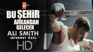 Download Bu Şehir Arkandan Gelecek | Ali Smith (İnternet Özel) - atv Video
