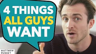 Download What Men Want: Top 4 Things We Love In Our Dream Woman (Matthew Hussey, Get The Guy) Video