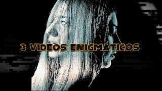 Download 3 videos enigmáticos (y enervantes) Video