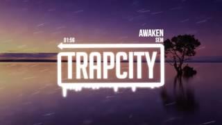 Download Sem - Awaken Video