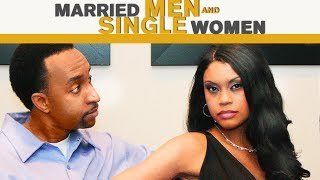 Download Can These Men Stay Faithful? Watch ″Married Men & Single Women″ Today! Video