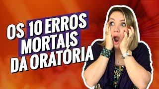 Download OS 10 ERROS MORTAIS DA ORATÓRIA Video