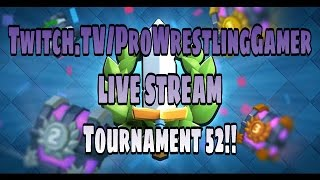 Download LIVE STREAM | Clash Royale Tournament 52!! Good Luck!! Video
