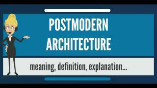 Download What is POSTMODERN ARCHITECTURE? What does POSTMODERN ARCHITECTURE mean? Video