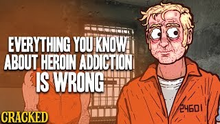 Download Everything You Know About Heroin Addiction Is Wrong Video