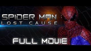 Download Spider-Man: Lost Cause FULL MOVIE (Fan Film) Video