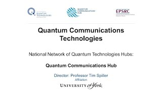 Download Quantum Communications Technologies. 20 April 2016. Professor Tim Spiller Video