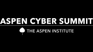 Download The Aspen Institute Cyber Summit 2018 Video