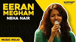 Download Eeran Megham - Neha Nair - Music Mojo - KappaTV Video
