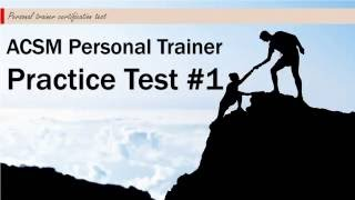 Download ACSM Personal Trainer Practice Test #1 Video