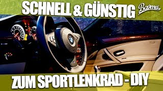 Download SCHNELL & GÜNSTIG ZUM SPORTLENKRAD ?!? BMW E60 / E61 LENKRADAUSBAU NACHRÜSTEN - BAVM Video