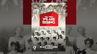 Download Tell Them We Are Rising: The Story of Historically Black Colleges and Universities Video