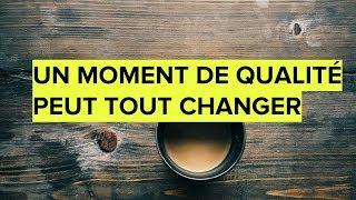 Download Un moment de qualité peut tout changer - Hélène BONHOMME Video