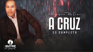 Download Gerson Rufino - A cruz - Cd completo - Voz Video