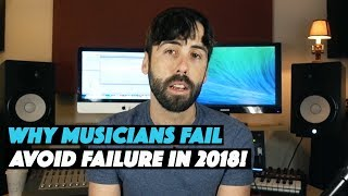 Download Why Musicians Fail - 5 Reasons Why An Independent Music Artist Will Fail in 2018 Video
